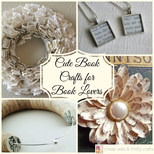 Book Crafts for Book Lovers