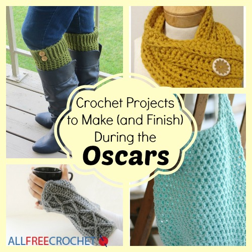 Crochet Projects to Make During the Oscars