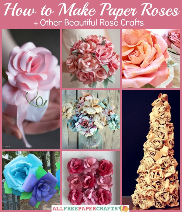 How To Make Paper Roses Other Beautiful Rose Crafts Cheap Eats