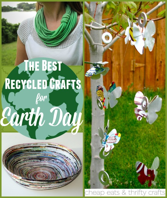 The Best Recycled Crafts for Earth Day